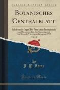 Botanisches Centralblatt, Vol. 142