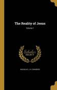 The Reality of Jesus; Volume 1