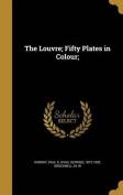 The Louvre; Fifty Plates in Colour;