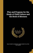 Plan and Program for the Study of Child Culture and the Book of Mormon