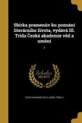 Sbirka Pramen V Ku Poznani Literarniho Ivota, Vydava III. Trida Eska Akademie V D a Um Ni; 3 [CZE]