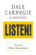 Dale Carnegie & Associates' Listen!  : The Art of Effective Communication