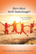 Bye-Bye Self-Sabotage!