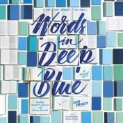 Words in Deep Blue [Audio]