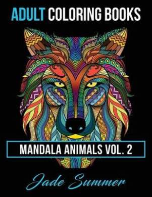 Adult Coloring Books: Animal Mandala Designs and Stress Relieving Patterns for Anger Release, Adult Relaxation, and Zen