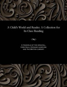 A Child's World and Reader. a Collection for In-Class Reading [RUS]