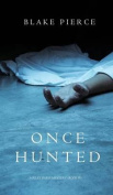 Once Hunted (a Riley Paige Mystery-Book 5)