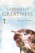 Godhead Greatness