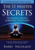The 11 Master Secrets to Business Success & Personal Fulfilment  : How to Get Through Life's Most Common Obstacles to Drive Personal Change