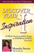 Discover Your Inspiration Moneeka Sawyeer Edition