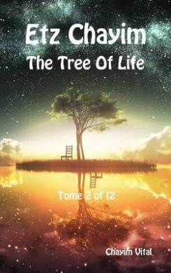 Etz Chayim - The Tree of Life - Tome 2 of 12