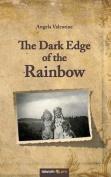 The Dark Edge of the Rainbow