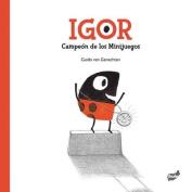 Igor Campeon de los Minijuegos = Igor Spot Champion [Spanish]
