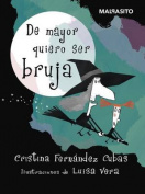 de Mayor Quiero Ser Bruja [Spanish]
