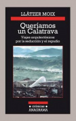 Queriamos Un Calatrava [Spanish]