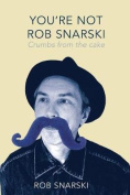 You're Not Rob Snarski