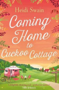 Coming Home to Cuckoo Cottage