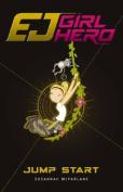 Ej Girl Hero: #2 Jump Start
