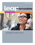 Leap (Learning for Academic Purposes) Intermediate, Listening and Speaking W/My Elab