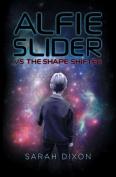 Alfie Slider vs the Shape Shifter