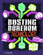 Busting Boredom with Technology (Edge Books