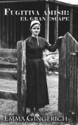 Fugitiva Amish: El Gran Escape [Spanish]
