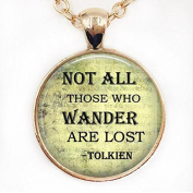 Glass Dome Necklace ,Lord of the jewellery, Not all who wander are lost necklace, not all who wander pendant