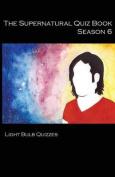 The Supernatural Quiz Book Season 6