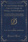 In the United States Circuit Court of Appeal, Ninth Circuit, Vol. 1 of 3