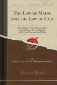The Law of Maine and the Law of God