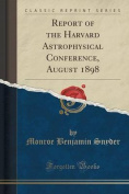 Report of the Harvard Astrophysical Conference, August 1898