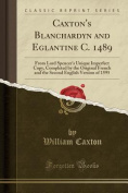 Caxton's Blanchardyn and Eglantine, C. 1489