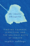The Cancer Whisperer [Large Print]
