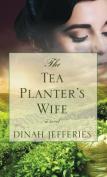 The Tea Planter's Wife [Large Print]