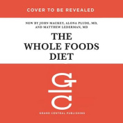 The Whole Foods Diet [Audio]