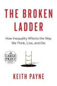 The Broken Ladder - Large Print [Large Print]