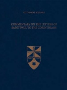 Commentary on the Letters of Saint Paul to the Corinthians (Latin-English Edition)