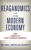 Reaganomics vs. the Modern Economy