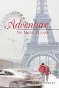 Adventure: No More Please