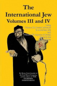 The International Jew Volumes III and IV