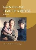 Time of Arrival: A Memoir