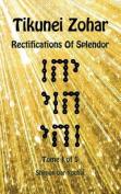 Tikunei Zohar - Rectifications of Splendor - Tome 1 of 5