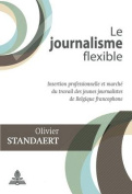 Le Journalisme Flexible [FRE]
