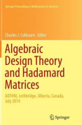 Algebraic Design Theory and Hadamard Matrices