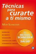 Tecnicas Para Curarte a Ti Mismo [Spanish]