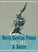 North Carolina Troops, 1861-1865: A Roster