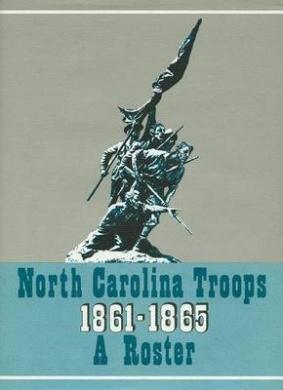 North Carolina Troops, 1861-1865: A Roster: Artillery: Volume 1