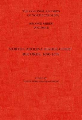 The Colonial Records of North Carolina: North Carolina Higher-Court Records, 1670-1696: Volume 2