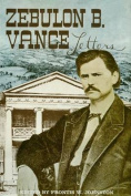 The Papers of Zebulon Baird Vance, Volume 1