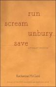 Run Scream Unbury Save